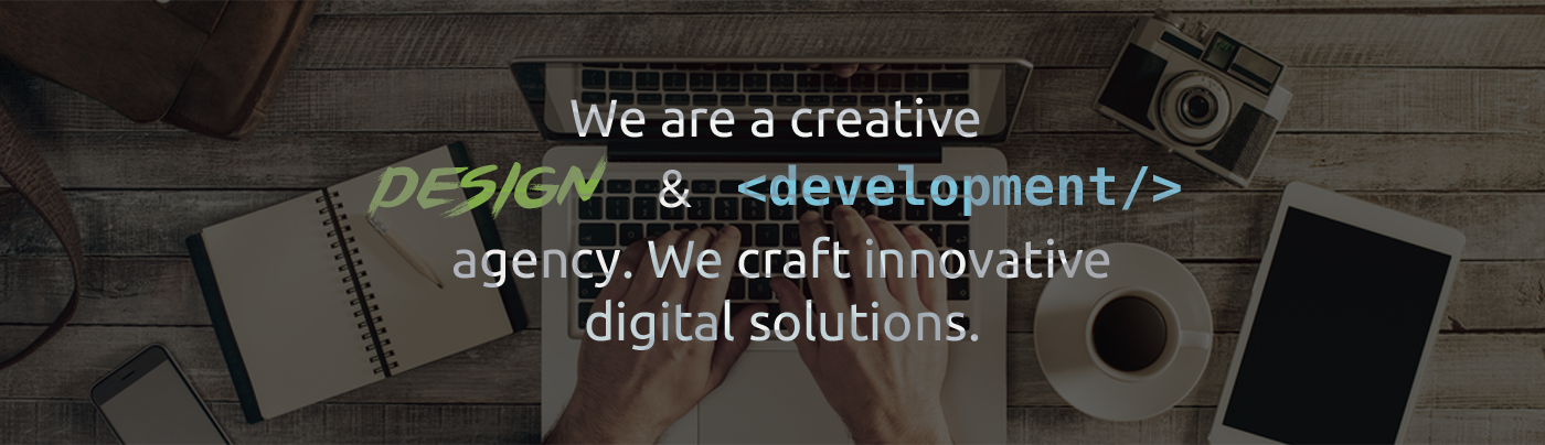 We are a creative design & development agency. We craft innovative solutions.